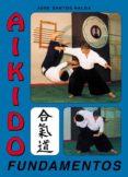 AIKIDO FUNDAMENTOS (2ª ED.) - 9788420302492 - JOSE SANTOS NALDA ALBIAC