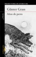 AÑOS DE PERRO - 9788420406992 - GUNTER GRASS