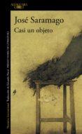 CASI UN OBJETO - 9788420428192 - JOSE SARAMAGO
