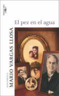 EL PEZ EN EL AGUA - 9788420467092 - MARIO VARGAS LLOSA