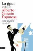 LA GRAN ESTAFA - 9788423344192 - ALBERTO GARZON ESPINOSA