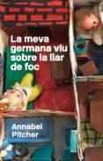 LA MEVA GERMANA VIU SOBRE LA LLAR DE FOC - 9788424642792 - ANNABEL PITCHER