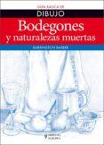 BODEGONES Y NATURALEZAS MUERTAS - GUIA BASICA DE DIBUJO - 9788425520792 - BARBER BARRINGTON