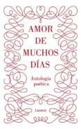 AMOR DE MUCHOS DIAS: POESIA AMOROSA - 9788426400192 - VV.AA.