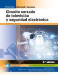 CIRCUITO CERRADO DE TELEVISIÓN Y SEGURIDAD ELECTRÓNICA 2.ª EDICIÓN 2018 - 9788428339292 - VV.AA.