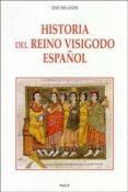 HISTORIA DEL REINO VISIGODO ESPAÑOL (3ª ED) - 9788432134692 - JOSE ORLANDIS