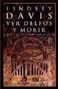 VER DELFOS Y MORIR (XVII) - 9788435061292 - LINDSEY DAVIS
