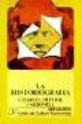 LA HISTORIOGRAFIA - 9788437503592 - CHARLES-OLIVIER CARBONELL