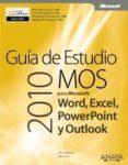 guia de estudio mos 2010 para microsoft word, excel, powerpoint y outlook (manuales tecnicos)-fernando nuez viñals-9788441529892