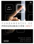 FUNDAMENTOS DE PROGRAMACION IOS 7 - 9788441535992 - ERICA SADUN