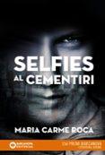 SELFIES AL CEMENTIRI - 9788448942892 - MARIA CARME ROCA