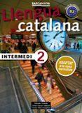 INTERMEDI 2. CATALÀ PER A ADULTS - 9788448943592 - SALVADOR COMELLES