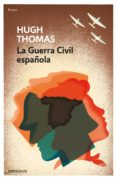 LA GUERRA CIVIL ESPAÑOLA - 9788466344692 - HUGH THOMAS