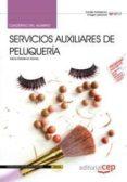 CUADERNO DEL ALUMNO SERVICIOS AUXILIARES DE PELUQUERIA: CERTIFICA DOS DE PROFESIONALIDAD - 9788468130392 - VV.AA.