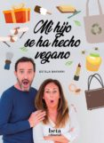 mi hijo se ha hecho vegano-estela bayarri-9788470914492
