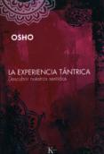 LA EXPERIENCIA TANTRICA - 9788472456792 - OSHO