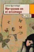 MARIPOSAS EN EL ESTOMAGO - 9788483810392 - LETICIA SIGARROSTEGUI