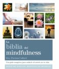 LA BIBLIA DEL MINDFULNESS: UNA GUIA COMPLETA PARA REDUCIR EL ESTRES EN TU VIDA - 9788484455592 - PATRIZIA COLLARD