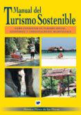 MANUAL DEL TURISMO SOSTENIBLE: COMO CONSEGUIR UN TURISMO SOCIAL, ECONOMICO Y AMBIENTALMENTE RESPONSABLE - 9788484761792 - MONICA PEREZ DE LAS HERAS