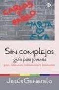 SIN COMPLEJOS: GUIA PARA JOVENES GAYS, LESBIANAS, TRANSEXUALES Y BISEXUALES - 9788488052292 - JESUS GENERELO
