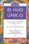 EL HIJO UNICO - 9788489778092 - CARL E. PICKHARDT