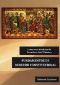 FUNDAMENTOS DE DERECHO CONSTITUCIONAL - 9788490859292 - FRANCISCO MARHUENDA