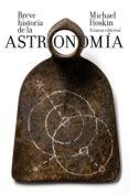 BREVE HISTORIA DE LA ASTRONOMÍA - 9788491043492 - MICHAEL HOSKIN