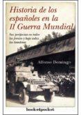 HISTORIA DE LOS ESPAÑOLES EN LA 2ª GUERRA MUNDIAL - 9788492801992 - ALFONSO DOMINGO