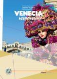 VENECIA RESPONSABLE 2014 (GENTE VIAJERA) - 9788492963492 - VV.AA.