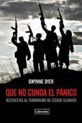 QUE NO CUNDA EL PÁNICO - 9788494338892 - GWYNNE DYER