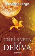 UN PLANETA A LA DERIVA - 9788494658792 - MADELEINE L ENGLE