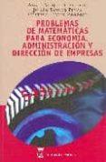 PROBLEMAS DE MATEMATICAS PARA ECONOMIA, ADMINISTRACION Y DIRECCIO N DE EMPRESAS - 9788496062092 - ANGEL MUÑOZ
