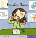 PAULA LLORA (MIS PRIMEROS CALCETINES; 19) (CURSIVA) - 9788496514492 - TERESA SOLER