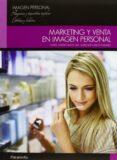 MARKETING Y VENTA EN IMAGEN PERSONAL (CICLOS FORMATIVOS DE GRADO MEDIO) - 9788497325592 - MARIA AMPARO BADIA VILA