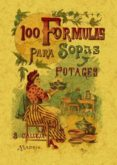 100 FORMULAS PARA PREPARAR SOPAS Y POTAJES: RECETARIO ECONOMICO Y SENCILLO (ED. FACSIMIL) - 9788497613392 - MADEMOISELLE ROSE