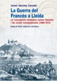 LA GUERRA DEL FRANCES A LLEIDA - 9788497796392 - ANTONI SANCHEZ I CARCELEN