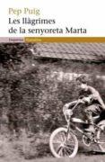 LES LLAGRIMES DE LA SENYORETA MARTA - 9788497872492 - PEP PUIG
