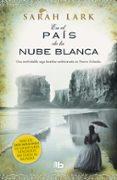 EN EL PAÍS DE LA NUBE BLANCA (TRILOGIA DE NUEVA ZELANDA 1) - 9788498727692 - SARAH LARK