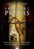 EL PRINCIPE DE LOS PIRATAS - 9788498779592 - EDMUNDO DIAZ CONDE