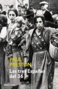 LAS TRES ESPAÑAS DEL 36 (EBOOK) - 9788499891392 - PAUL PRESTON