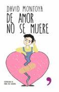 DE AMOR NO SE MUERE (EBOOK) - 9789507301292 - DAVID MONTOYA