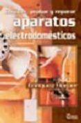 CONOCER, PROBAR, Y REPARAR APARATOS - 9789681868192 - GILBERTO ENRIQUEZ