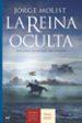 LA REINA OCULTA: UNA DAMA. DOS RIVALES. TRES ENIGMAS (OBRA GANADO RA PREMIO NOVELA HISTORICA 2007) JORGE MOLIST