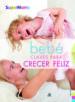(pe) bebe claves para crecer feliz: psicomotricidad y estimulos-9788466221412