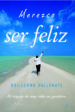 MEREZCO SER FELIZ (EBOOK) GUILLERMO BALLENATO PRIETO