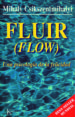 FLUIR (FLOW): UNA PSICOLOGIA DE LA FELICIDAD MIHALYI CSIKSZENTMIHALYI