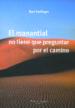 EL MANANTIAL NO TIENE QUE PREGUNTAR POR EL CAMINO (3ª ED.) BERT HELLINGER