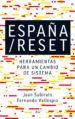 ESPAÑA / RESET: HERRAMIENTAS PARA UN CAMBIO DE SISTEMA JOAN SUBIRATS HUMET FERNANDO VALLESPIN