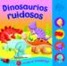 dinosaurios ruidosos (botones ruidosos)-9788467706352