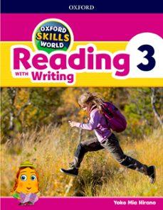 Descargas gratis en pdf ebooks OXFORD SKILLS WORLD: READING & WRITING 3 9780194113502 de
